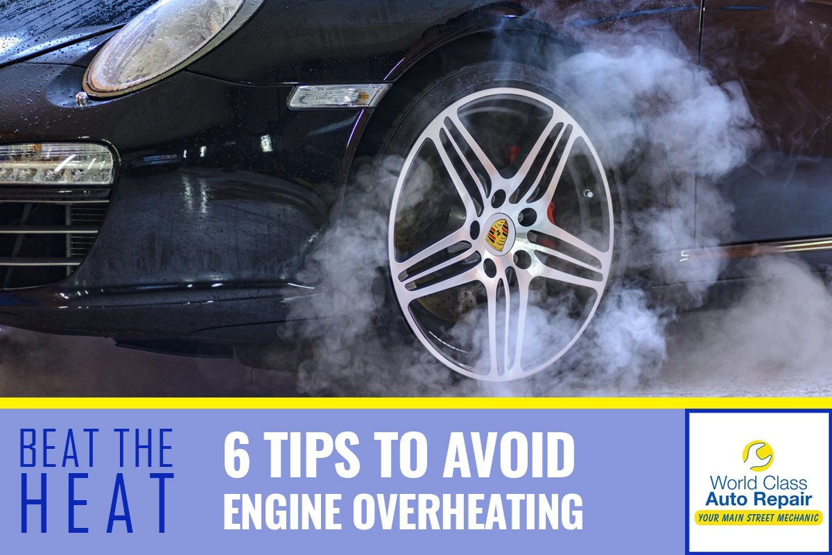 Beat the Heat 6 Tips to Avoid Engine Overheating